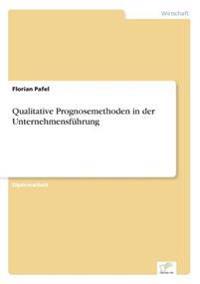 Qualitative Prognosemethoden in Der Unternehmensfuhrung