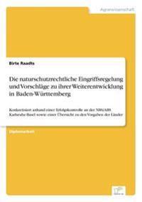 Die Naturschutzrechtliche Eingriffsregelung Und Vorschlage Zu Ihrer Weiterentwicklung in Baden-Wurttemberg