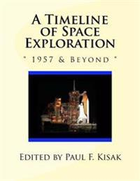 "A Timeline of Space Exploration: "" 1957 & Beyond """