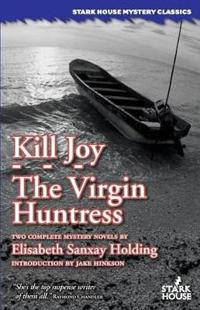 Kill Joy / The Virgin Huntress