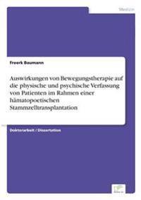 Auswirkungen Von Bewegungstherapie Auf Die Physische Und Psychische Verfassung Von Patienten Im Rahmen Einer Hamatopoetischen Stammzelltransplantation