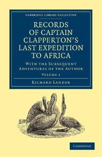 Records of Captain Clapperton's Last Expedition to Africa 2 Volume Set