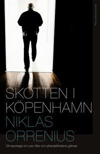 Skotten i Köpenhamn - ett reportage om Lars Vilks och yttrandefrihetens gränser