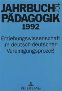 Jahrbuch Fuer Paedagogik 1992: Erziehungswissenschaft Im Deutsch-Deutschen Vereinigungsprozess