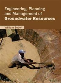 Engineering, Planning and Management of Groundwater Resources
