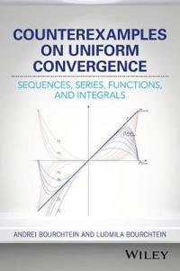 Counterexamples on Uniform Convergence: Sequences, Series, Functions, and Integrals