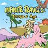 Infinite Travels: Dinosaur Age: Dinosaur Age