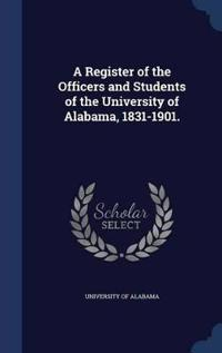 A Register of the Officers and Students of the University of Alabama, 1831-1901.