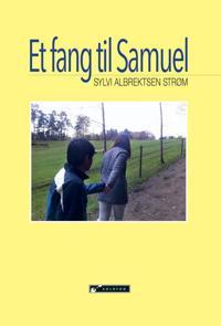 Et fang til Samuel - Sylvi Albrektsen Strøm | Inprintwriters.org