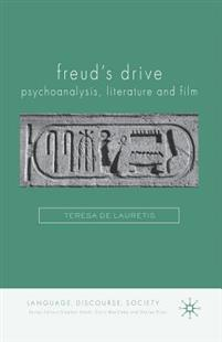 Freud's Drive: Psychoanalysis, Literature and Film