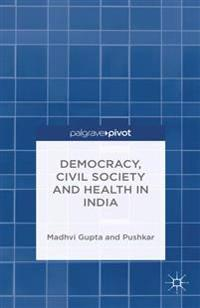Democracy, Civil Society and Health in India