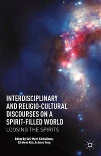 Interdisciplinary and Religio-cultural Discourses on a Spirit-filled World
