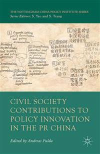 Civil Society Contributions to Policy Innovation in the Pr China