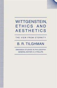 Wittgenstein, Ethics and Aesthetics