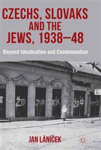 Czechs, Slovaks and the Jews 1938-48