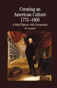 Creating an American Culture 1775-1800