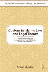 Custom in Islamic Law and Legal Theory