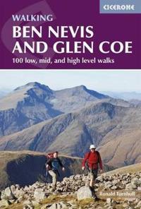 Walking Ben Nevis and Glen Coe: 100 Low, Mid, and High Level Walks