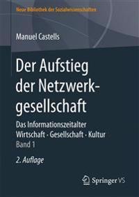 Das Informationszeitalter. Wirtschaft. Gesellschaft. Kultur