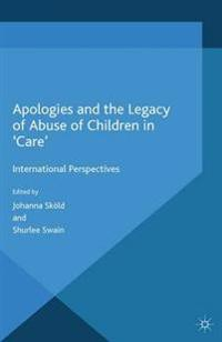 Apologies and the Legacy of Abuse of Children in Care