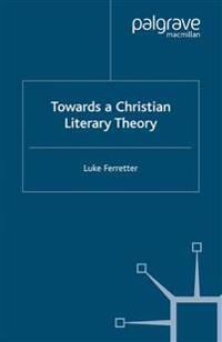 Towards a Christian Literary Theory