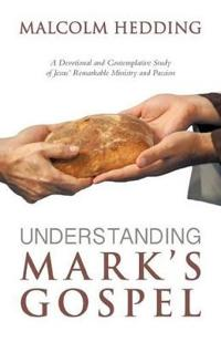 Understanding Mark's Gospel