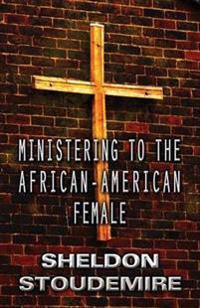 Ministering to the African-American Female