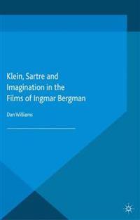 Klein, Sartre and Imagination in the Films of Ingmar Bergman