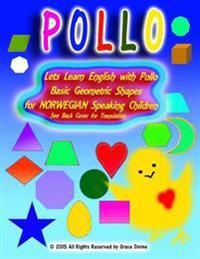 Lets Learn English with Pollo Basic Geometric Shapes for Norwegian Speaking Children See Back Cover for Translation
