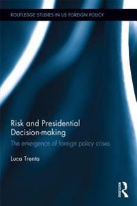 Risk and Presidential Decision-making