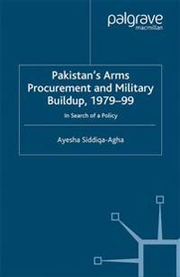Pakistan's Arms Procurement and Military Buildup 1979-99