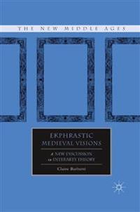 Ekphrastic Medieval Visions