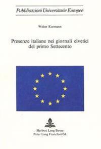 Presenze Italiane Nei Giornali Elvetici del Primo Settecento