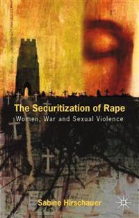 The Securitization of Rape