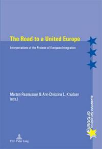 The Road to a United Europe: Interpretations of the Process of European Integration