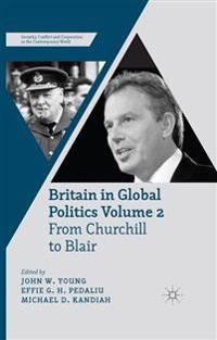 Britain in Global Politics Volume 2