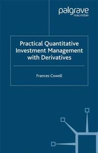 Practical Quantitative Investment Management With Derivatives