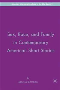 Sex, Race, and Family in Contemporary American Short Stories