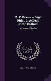 M. T. Cicerone Degli Uffizi, Cioe Degli Onesti Costumi
