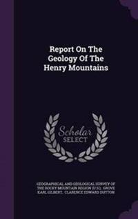 Report on the Geology of the Henry Mountains