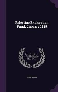 Palestine Exploration Fund. January 1885