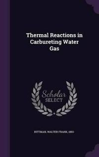 Thermal Reactions in Carbureting Water Gas