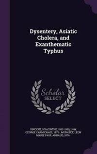 Dysentery, Asiatic Cholera, and Exanthematic Typhus