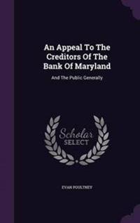 An Appeal to the Creditors of the Bank of Maryland