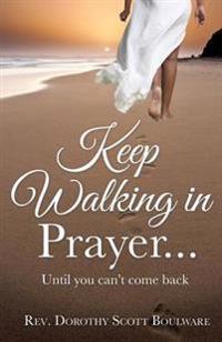 Keep Walking in Prayer...