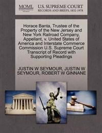 Horace Banta, Trustee of the Property of the New Jersey and New York Railroad Company, Appellant, V. United States of America and Interstate Commerce Commission U.S. Supreme Court Transcript of Record with Supporting Pleadings