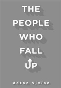 The People Who Fall Up