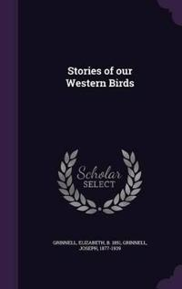 Stories of Our Western Birds