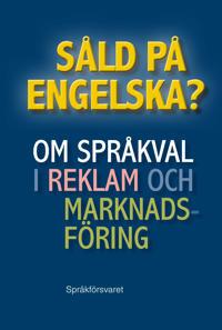 Såld på engelska? Om språkval i reklam och marknadsföring
