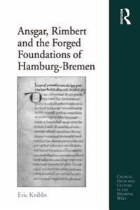 Ansgar, Rimbert and the Forged Foundations of Hamburg-Bremen